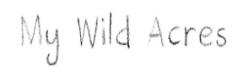 My Wild Acres